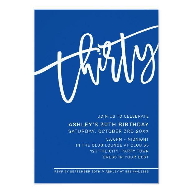 Modern Script 30th Birthday Party Royal Blue White Invitation