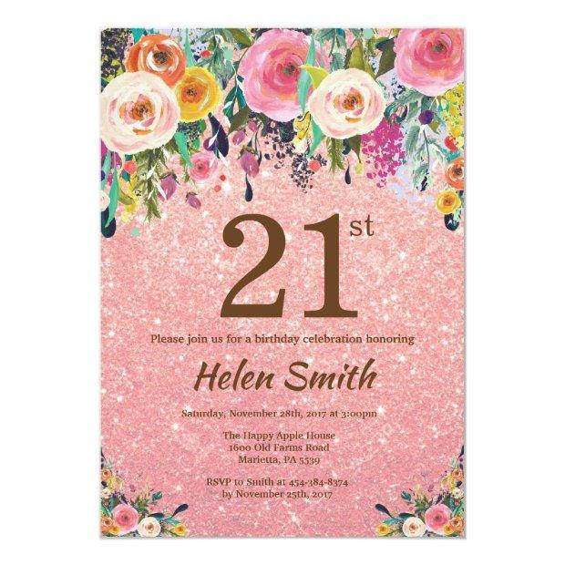 Rose Gold Glitter Pink Floral 21st Birthday Invitation