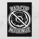 bad cop no donut - funny police slogans sayings st