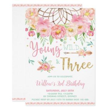 boho young wild and three 3rd birthday party girl invitation