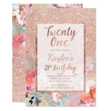 Faux Rose Gold Floral Watercolor 21st Birthday Invitations