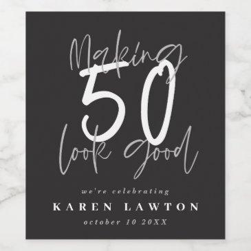 making 50 look good birthday celebration wine label