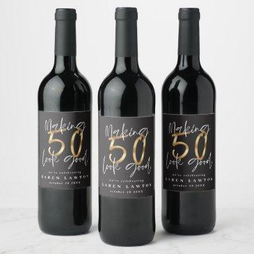 making 50 look good gold birthday celebration wine label