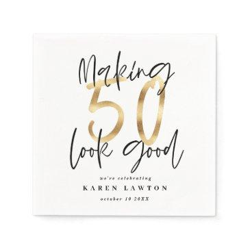 making 50 look good gold birthday party napkin