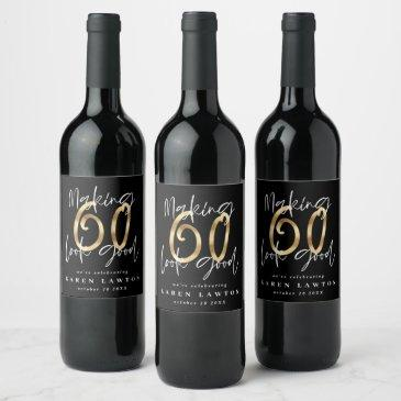 making 60 look good gold birthday celebration wine label