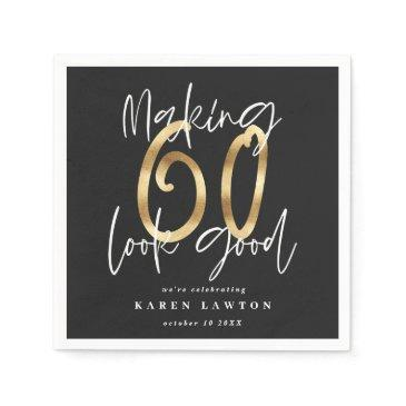 making sixty 60 look good gold birthday party napkins