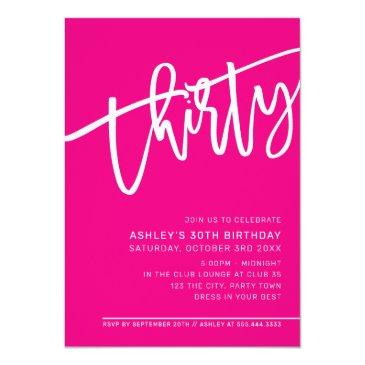 Small Modern Script 30th Birthday Party Hot Pink White Invitation Front View