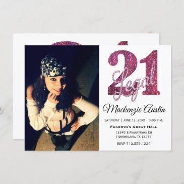 pink 21 and legal | modern 21st birthday photo invitation