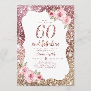 sparkle rose gold glitter and floral 60th birthday invitation