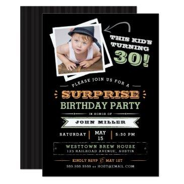 this kid's turning old! surprise birthday photo invitations