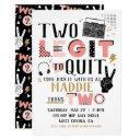 two legit to quit second birthday invitation